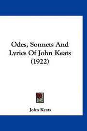 Odes, Sonnets and Lyrics of John Keats (1922) by John Keats