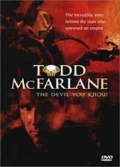 Todd McFarlane - The Devil You Know on DVD