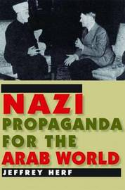 Nazi Propaganda for the Arab World by Jeffrey Herf image