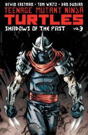 Teenage Mutant Ninja Turtles Volume 3 Shadows Of The Past by Tom Waltz