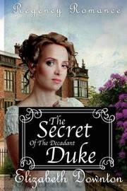The Secret of the Decadent Duke by Elizabeth Downton image