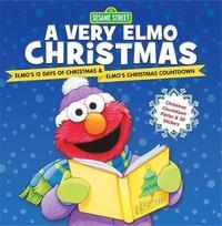 Sesame Street: A Very Elmo Christmas by Sesame Workshop