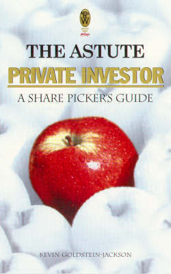 The Astute Private Investor by Kevin Goldstein-Jackson image
