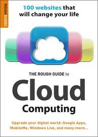 The Rough Guide to Cloud Computing: 100 Websites That Will Change Your Life by Peter Buckley image