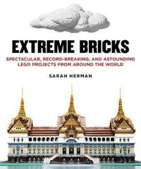 Extreme Bricks by Sarah Herman