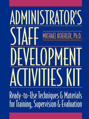 Administrative Staff Development: Activity Kit by Michael Koehler