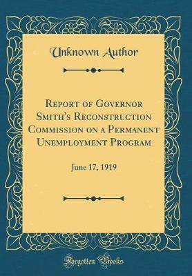 Report of Governor Smith's Reconstruction Commission on a Permanent Unemployment Program by Unknown Author image