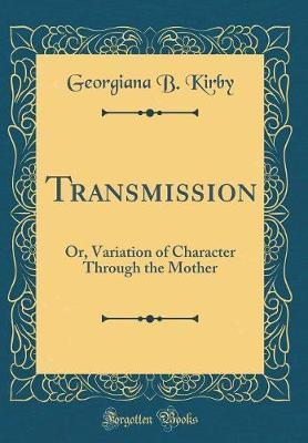 Transmission by Georgiana B Kirby