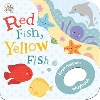 Little Me Red Fish, Yellow Fish by Parragon Books Ltd