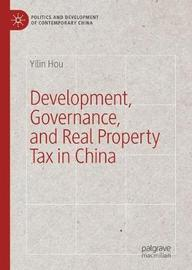 Development, Governance, and Real Property Tax in China by Yilin Hou