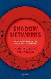 Shadow Networks by Francisco Louca