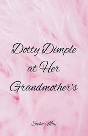 Dotty Dimple at Her Grandmother's by Sophie May image