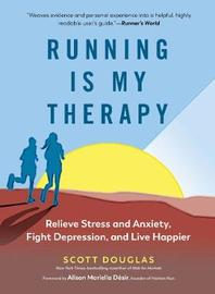Running is My Therapy NEW EDITION by Scott Douglas