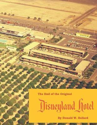 The End of the Original Disneyland Hotel by Donald W Ballard
