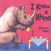 I Know a Rhino by Charles Fuge image