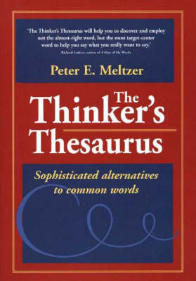 Thinker's Thesaurus: Sophisticated Alternatives to Common Words by Peter E Meltzer image