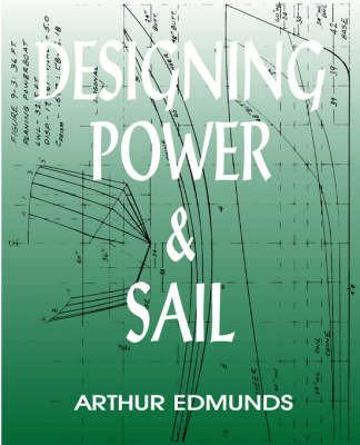Designing Power & Sail by Arthur Edmunds image