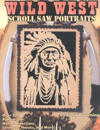 Wild West Scroll Saw Portraits by Gary Browning