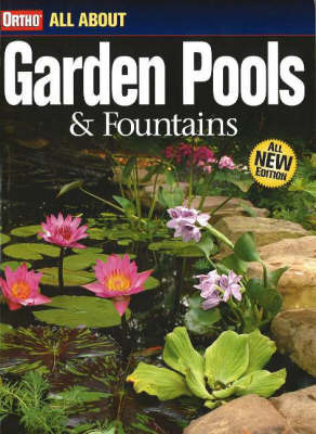 All About Garden Pools and Fountains by Ortho