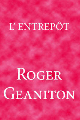 L'Entrepot by Roger Geaniton
