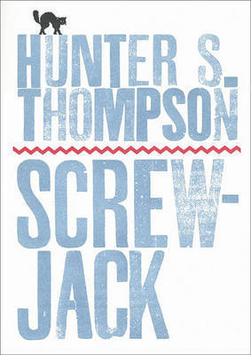 """""""Screwjack"""" and Other Stories by Hunter S Thompson"""
