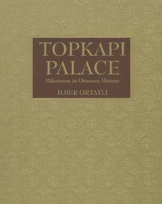 Topkapi Palace by Ilber Ortayli