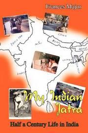 My Indian Jatra by Frances Major image