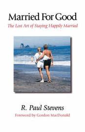 Married for Good by R.Paul Stevens