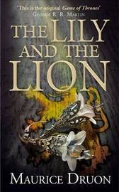 The Lily and the Lion by Maurice Druon