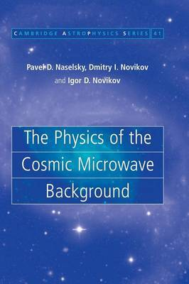 Cambridge Astrophysics: Series Number 41 by Pavel D. Naselsky