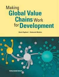 Making Global Value Chains Work for Development by Daria Taglioni