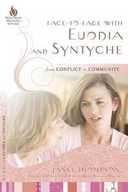 Face-To-Face with Euodia and Syntyche: From Conflict to Community by Janet Thompson image