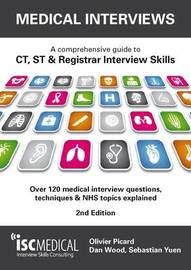 Medical Interviews - a Comprehensive Guide to Ct, St and Registrar Interview Skills by Olivier Picard