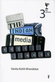 The Indian Media Business by Vanita Kohli-Khandekar image