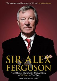 Sir Alex Ferguson: The Official Manchester United Celebration of His Career at Old Trafford by MUFC