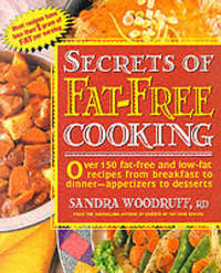 The Secrets of Fat-free Cooking by Sandra Woodruff