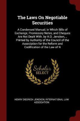 The Laws on Negotiable Securities by Henry Diedrich Jencken image