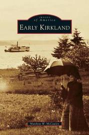 Early Kirkland by Matthew W McCauley