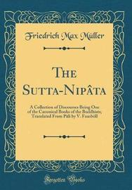 The Sutta-Nip�ta by Friedrich Max Muller image