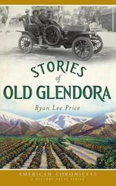 Stories of Old Glendora by Ryan Lee Price image