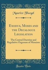 Exodus, Moses and the Decalogue Legislation by Maurice Fluegel image