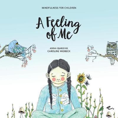 A Feeling of Me by Anna Bjarkvik