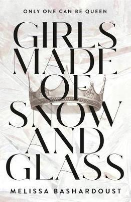 Girls Made of Snow and Glass by Melissa Bashardoust image