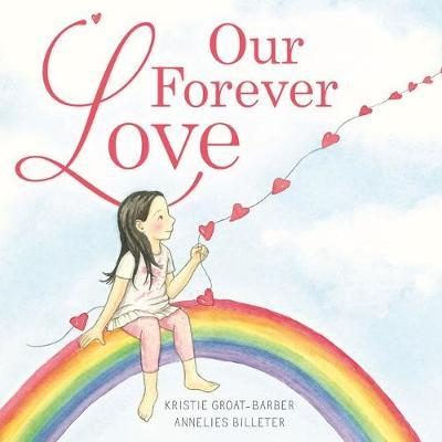 Our Forever Love by Kristie Groat-Barbr