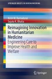 Reimagining Innovation in Humanitarian Medicine by Krish W. Ramadurai