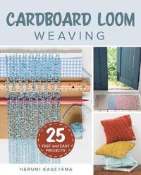 Cardboard Loom Weaving by Harumi Kageyama