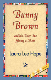 Bunny Brown and His Sister Sue Giving a Show by Laura Lee Hope image