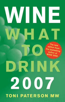 Wine: What to Drink: 2007 by Toni Paterson image