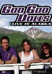 Goo Goo Dolls - Live In Alaska on DVD