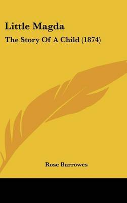 Little Magda: The Story Of A Child (1874) by Rose Burrowes image